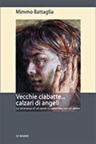 """Biblioteca: """"Vecchie ciabatte…calzari di angeli"""" di Mimmo Battaglia"""