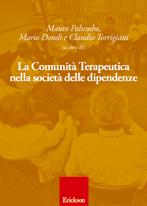 """Dipendenze: Presentazione del volume """"La Comunità terapeutica nella società delle dipendenze"""" a cura di Fabio Folgheraiter*"""