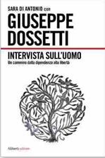 Biblioteca: L'intervista sull'Uomo di Dossetti. Un cammino dalla dipendenza alla libertà