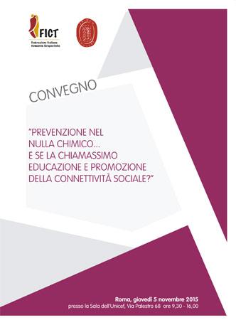 """Convegno FICT: """"Prevenzione nel nulla chimico… E se la chiamassimo educazione e promozione della connettività sociale?"""""""