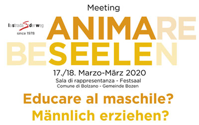 """La Strada-Der Weg di Bolzano organizza il Meeting """"Educare al maschile?"""" 17. 18. Marzo 2020, Sala di rappresentanza del Comune di Bolzano"""
