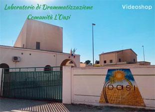 """Ass.ne Casa Famiglia Rosetta di Caltanissetta: """"I laboratori di drammatizzazione della Comunità l'Oasi"""""""