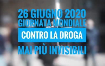 """Giornata Mondiale di lotta alle droghe: """"Mai più invisibili"""": Le comunità terapeutiche e i servizi: un sistema dimenticato da riformare."""" Video Conferenza Giovedì, 25 giugno 2020, ore 11.00 – 12.00"""