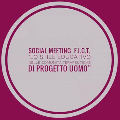 """Social meeting FICT sul tema: """"Lo stile educativo nelle Comunità terapeutiche di Progetto Uomo"""""""
