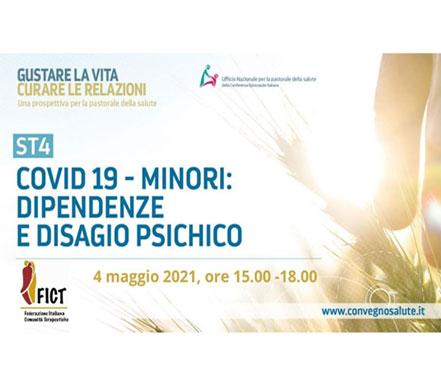 """Sessione tematica della FICT: """"COVID 19, MINORI: DIPENDENZE E DISAGIO PSICHICO"""". XXII Convegno Nazionale per la Pastorale della Salute"""